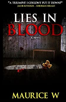 Lies In Blood by [W, Maurice]