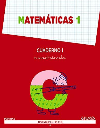 Matemáticas 1. Cuaderno 1 (Aprender es crecer) - 9788467864465 por Anaya Educación