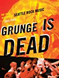 Grunge is Dead (English Edition)