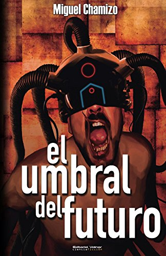 El umbral del futuro por Miguel Chamizo
