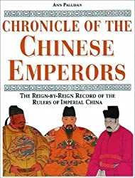 Chronicle of the Chinese Emperors: The Reign-By-Reign Record of the Rulers of Imperial China by Ann Paludan (1998-11-01)