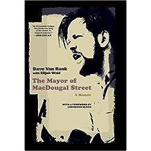 Mayor of Macdougal Street: A Memoir by Dave Van Ronk (2005-03-23)