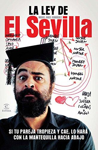 La Ley De El Sevilla. Si Tu Pareja Tropieza Y Cae, Lo Hará Con La Mantequilla Hacia Abajo