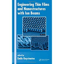 Engineering Thin Films and Nanostructures with Ion Beams (Optical Engineering)