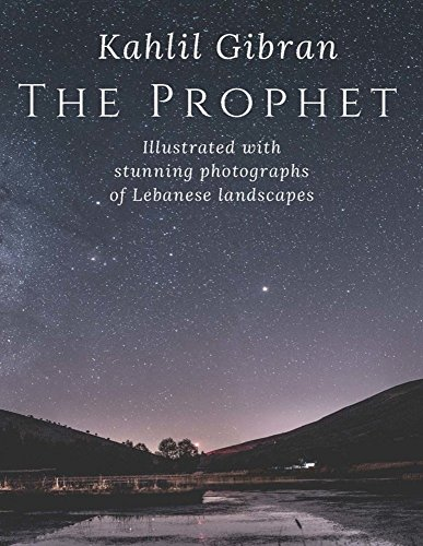 The Prophet: An Illustrated Edition of Kahlil Gibranas Masterpiece por Kahlil Gibran