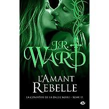 L'Amant rebelle: La Confrérie de la dague noire, T15