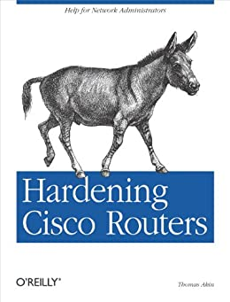 Hardening Cisco Routers von [Akin, Thomas]