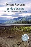 El río de la luz: Un viaje por Alaska y Canadá (BEST SELLER)