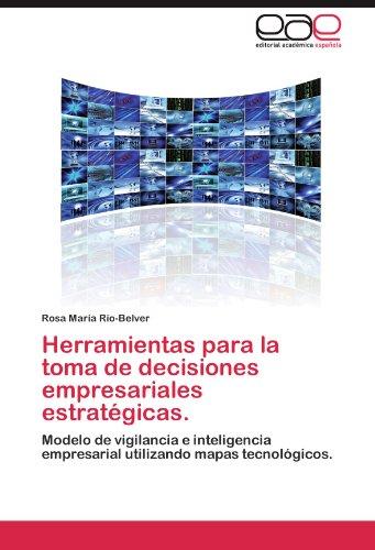 Herramientas Para La Toma de Decisiones Empresariales Estrategicas. por Rosa Mar R. O-Belver
