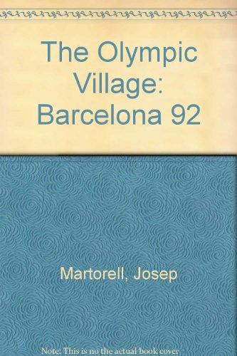 The Olympic Village, Barcelona 92: Architecture, Parks, Leisure Port / La Villa Olímpica por Josep Maria Martorell Codina