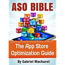 App Store Optimization Bible: Learn how to ASO your apps (English Edition)