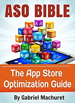 App Store Optimization Bible: Learn how to ASO your apps by [Machuret, Gabriel]