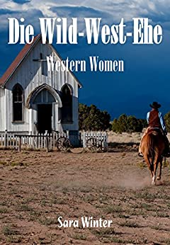 Die Wild-West-Ehe (Western Women 5)