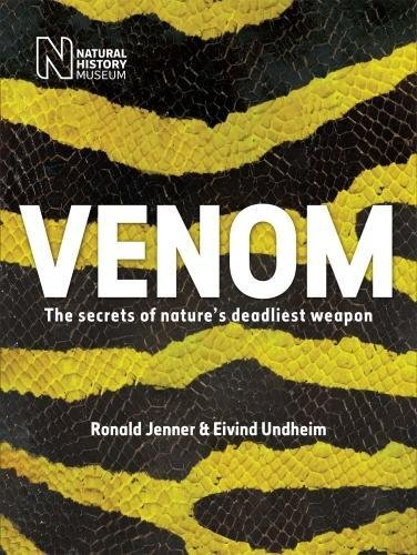 Venom: The secrets of nature's deadliest weapon por Ronald Jenner