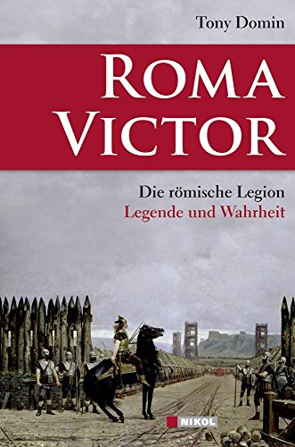 roma-victor-die-romische-legion-legende-und-wahrheit-von-tony-domin-januar-2012-gebundene-ausgabe