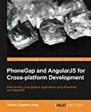 PhoneGap and AngularJS for Cross-platform Development (English Edition)