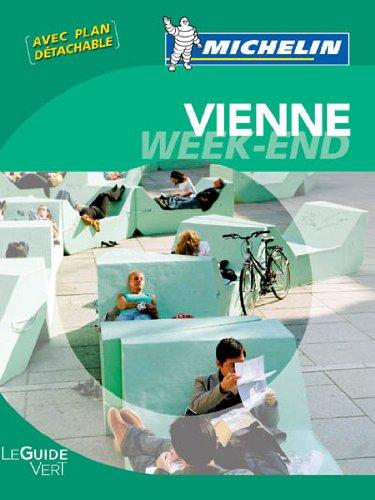 Guide Vert - VIENNE WEEK-END (GUIDES VERTS/GROEN MICHELIN)