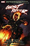Ghost Rider: Hell Bent And Heaven Bound TPB: Hell Bent and Heaven Bound v. 5 (Graphic Novel Pb) by Aaron, Jason (2008) Paperback