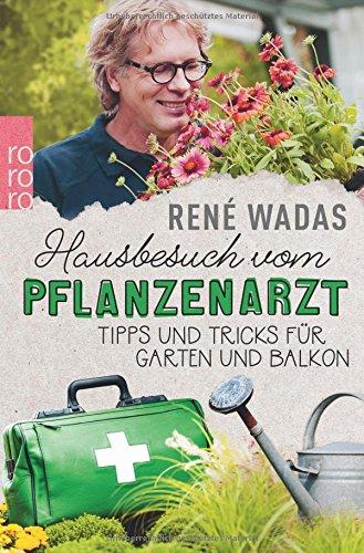Hausbesuch vom Pflanzenarzt - Tipps und Tricks für Garten und Balkon