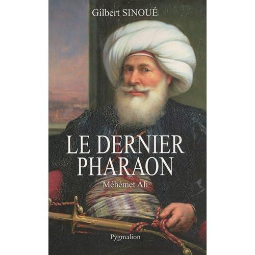 Le dernier pharaon : Méhémet-Ali (1770-1849)