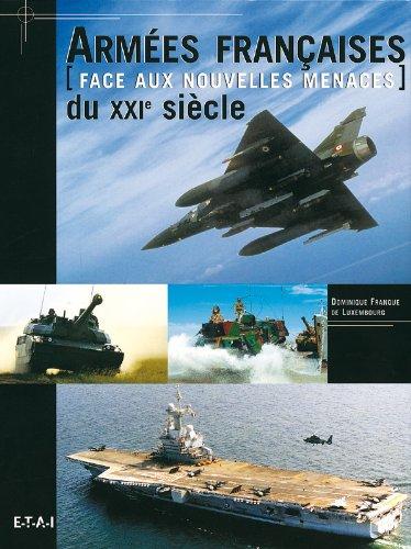 Armées françaises du XXIe siècle face aux nouvelles menaces par Dominique Franque de Luxembourg