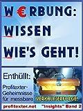 Werbung: Wissen wie's geht (profitexter.net 'Insights' 2) (German Edition)