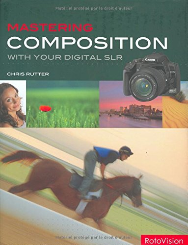 Mastering Composition With Your Digital SLR