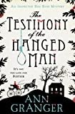 Front cover for the book The Testimony of the Hanged Man by Ann Granger