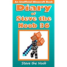 Diary of Steve the Noob 36 (An Unofficial Minecraft Book) (Diary of Steve the Noob Collection)