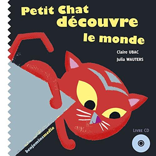 Petit Chat découvre le monde (+CD) par Claire Ubac