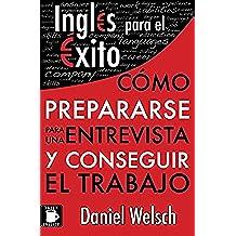 Inglés para el Éxito: Cómo prepararse para una entrevista y conseguir el trabajo