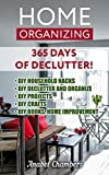Home Organizing: 365 Days Of Declutter! DIY Household Hacks, DIY Declutter and Organize, DIY Projects, DIY Crafts, DIY Books, Home Improvement