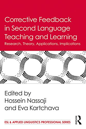 Corrective Feedback in Second Language Teaching and Learning: Research, Theory, Applications, Implications (ESL & Applied Linguistics Professional Series Book 66) (English Edition)