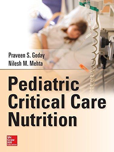 Pediatric Critical Care Nutrition by Goday, Praveen, Mehta, Nilesh (2014) Hardcover