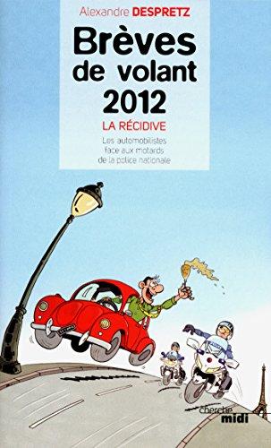 Brèves de volant 2012 - La Récidive par Alexandre DESPRETZ