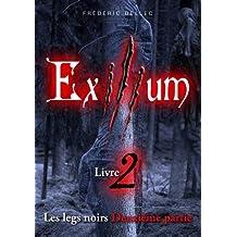 Exilium, Tome 2 : Les legs noirs : 2eme partie