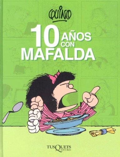 10 anos con Mafalda/10 Years with Mafalda par Quino
