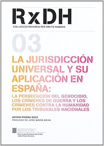 La jurisdicción universal y su aplicación en España: la persecución del genocidio (Recerca x Drets Humans) de Antoni Pigrau (16 jun 2010) Tapa blanda