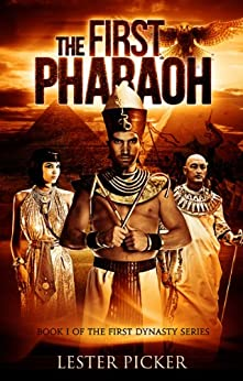 The First Pharaoh (The First Dynasty Book 1) by [Picker, Lester]