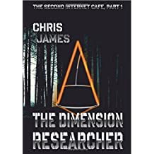 The Second Internet Cafe, Part 1: The Dimension Researcher