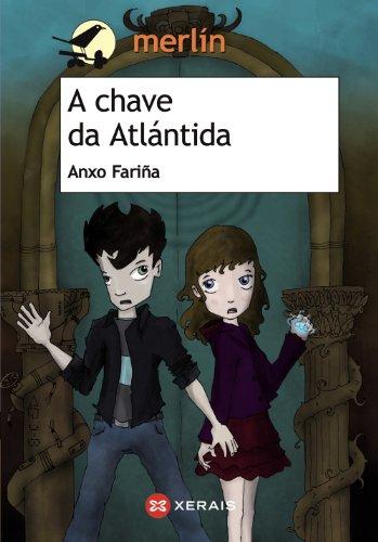 A chave da Atlántida (Infantil E Xuvenil - Merlín - De 11 Anos En Diante)