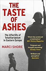 The Taste of Ashes by Marci Shore (2014-02-13)