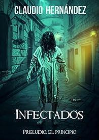 Infectados, el principio par Claudio Hernández