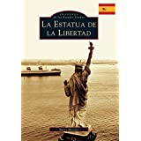 SPA-STATUE OF LIBERTY (SPANISH (Images of America)