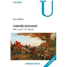 L'armée romaine: VIIIe s. av. J.-C.-Ve s. ap. J.-C.