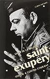 Saint-Exupéry. Une vie à contre-courant