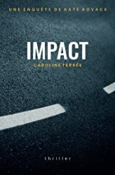 Impact: Une enquête de Kate Kovacs