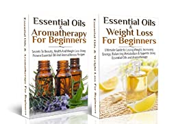 ESSENTIAL OILS BOX SET #1: Essential Oils & Weight Loss For Beginners + Essential Oils & Aromatherapy for Beginners (Health and Weight Loss Using Proven ... (Natural Remedies) (English Edition) par [P, Lindsey]