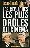 Telecharger Livres Les repliques les plus droles du cinema (PDF,EPUB,MOBI) gratuits en Francaise