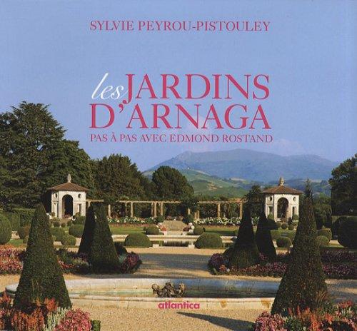 Les jardins d'Arnaga : Pas à pas avec Edmond Rostand